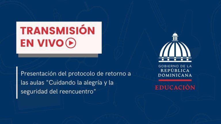 EN VIVO: Presentación del protocolo de retorno a las aulas